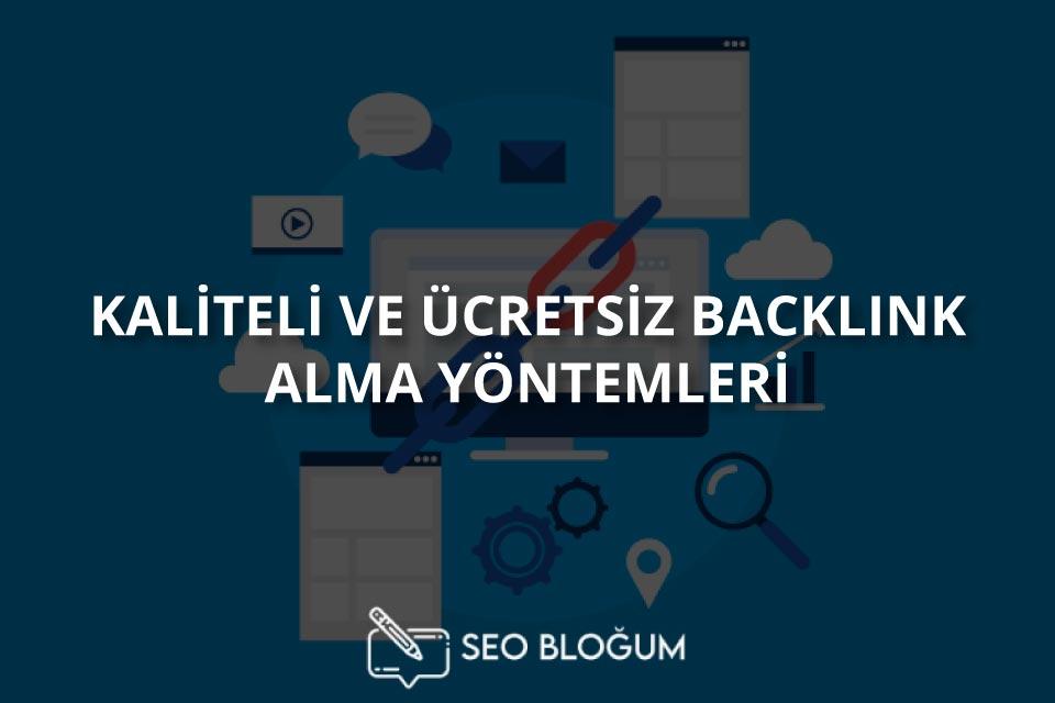 Kaliteli ve Ücretsiz Backlink Alma Yöntemleri