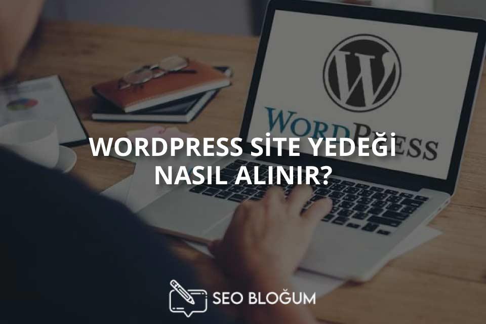 Wordpress Site Yedeği Nasıl Alınır